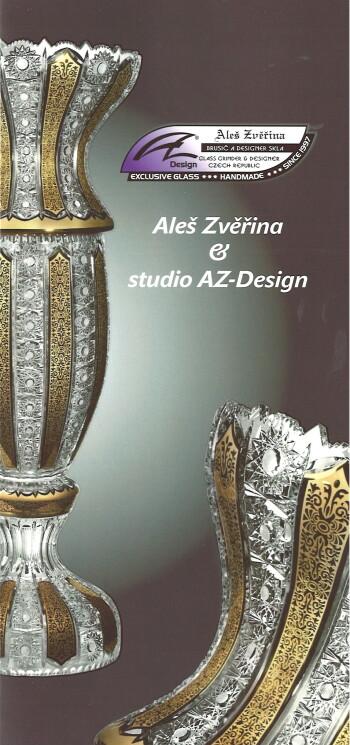 AZ – Design může bez uzardění hlásat do světa formulku Exclusive Glass – vynikající, nebo chcete-li luxusní sklo